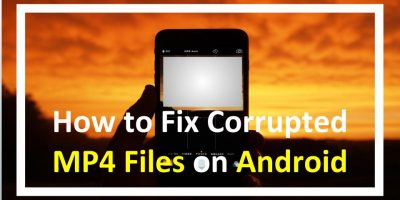 How to Fix Corrupted MP4 Files on Android