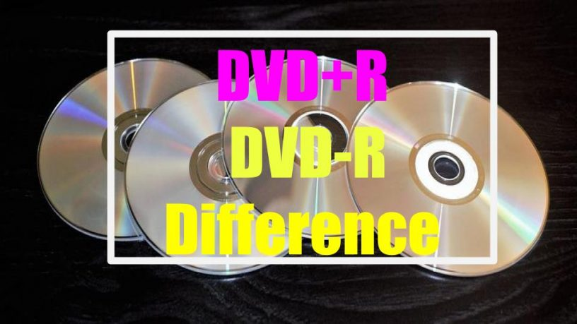 DVD+R DVD-R Difference