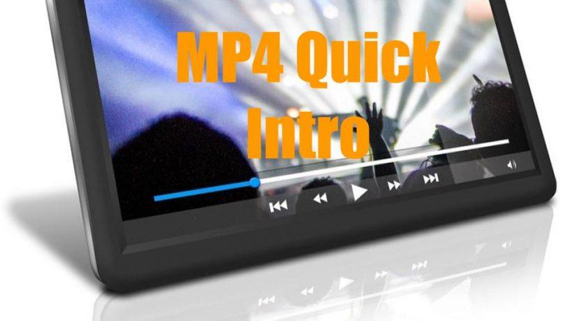 MP4 Quick Intro