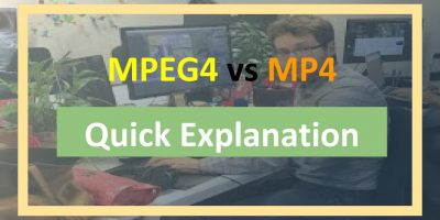 MPEG4 vs MP4 Quick Explanation