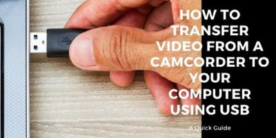 How to Transfer Video from a Camcorder to Your Computer Using USB