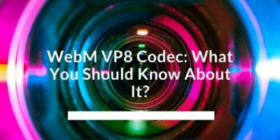 WebM VP8 Codec What You Should Know
