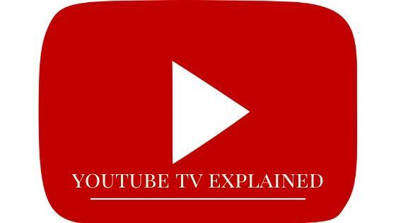 YouTube TV Explained