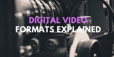 Digital Video Formats Explained