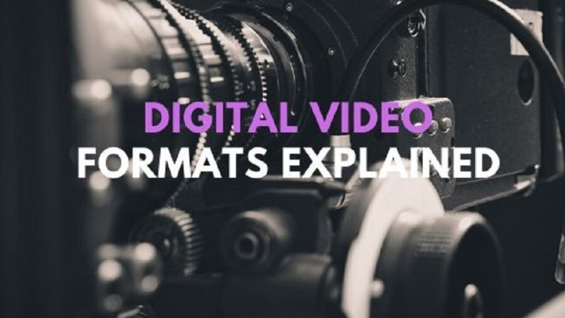 Digital Video Formats Explained