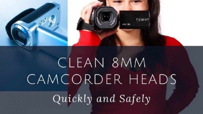 clean 8mm camcorder heads