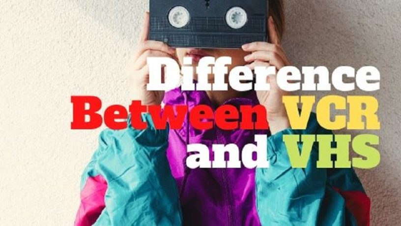 Difference Beteen VCR and VHS