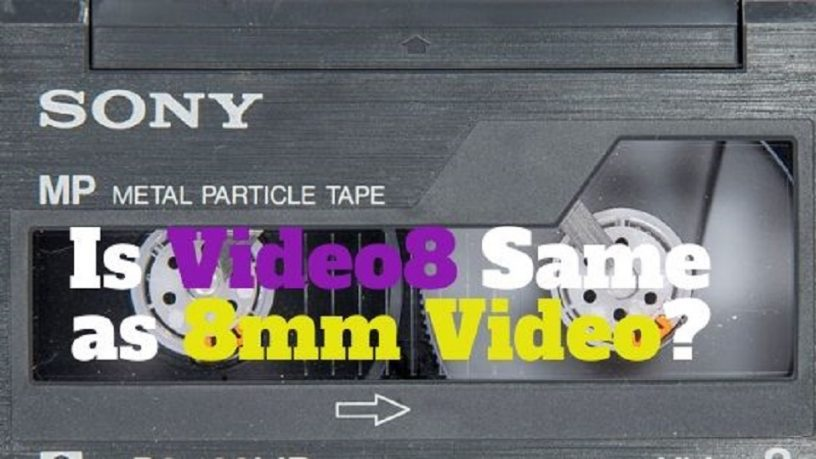 Is Video8 same as 8mm video