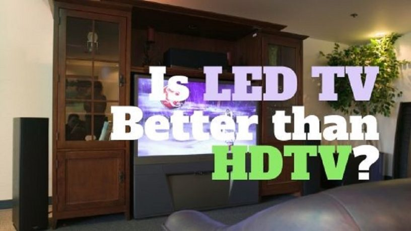 is LED Tv Better THan HDTV