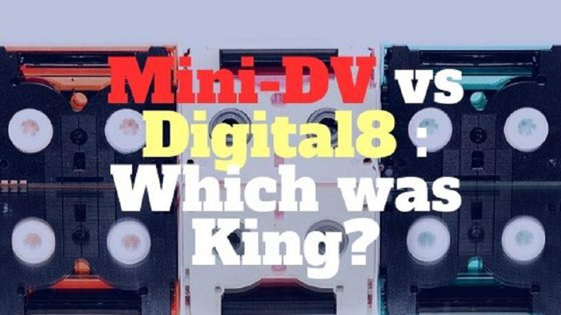mini-dv vs digital8