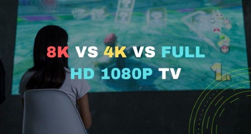 8k vs 4k vs full hd 1080p