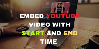 Embed YouTube Video with Start and End Time