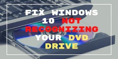 Windows 10 Not Recognizing Your DVD Drive