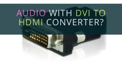 Audio with DVI to HDMI converter