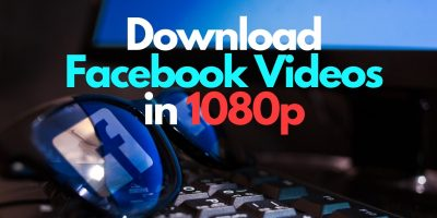 Download Facebook videos in 1080p
