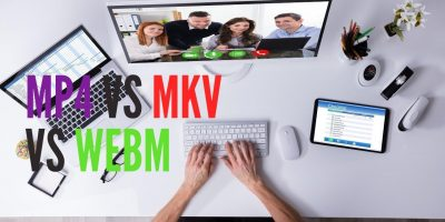 MP4 vs MKV vs WebM