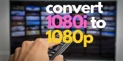 convert 1080i to 1080p