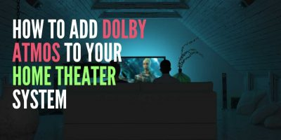 Dolby Atmos to Your Home Theater System