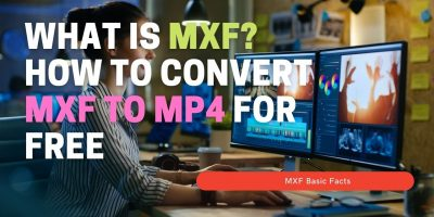 Convert MXF to MP4 Free