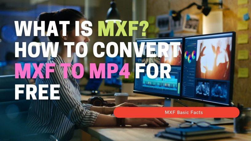 Convert MXF to MP4 Free