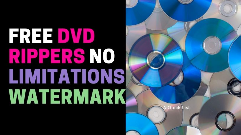 Free DVD Rippers with No Limitations or Watermark