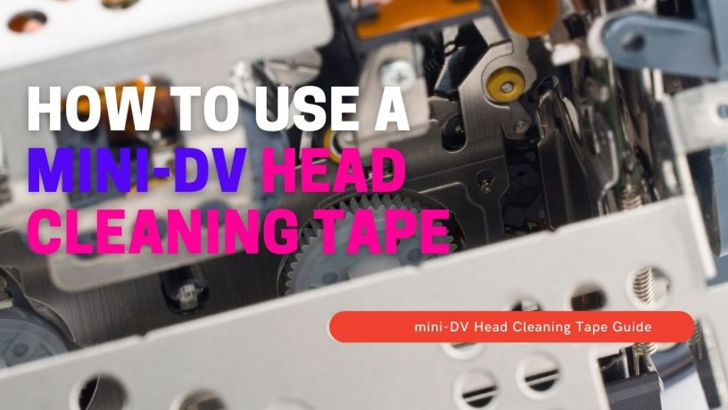 How to Use a mini-DV Head Cleaning Tape