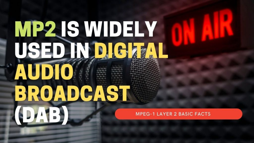 MP2 in digital audio broadcast -DAB