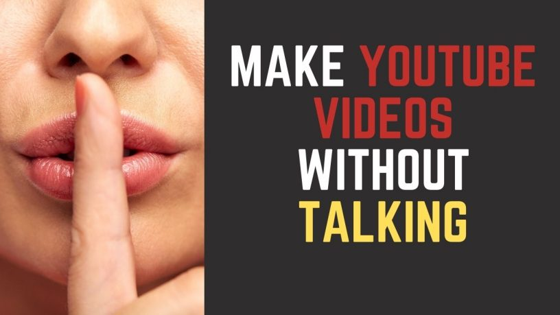 Make YouTube Videos Without Talking