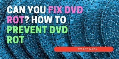 fix DVD rot