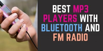 Best MP3 Players with Bluetooth and FM Radio