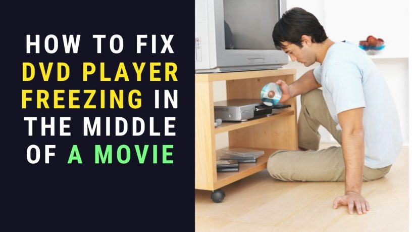 Fix DVD Player Freezing in the Middle of a Movie