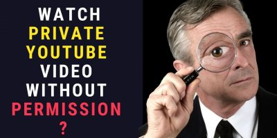 Watch private YouTube videos without permission or signing in