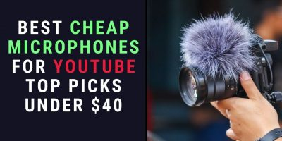 Best Cheap Microphones for YouTube
