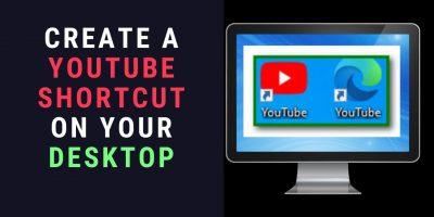 create a youtube shortcut on your desktop