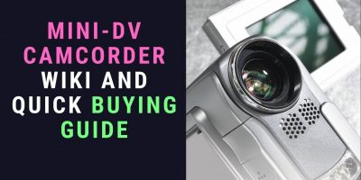 Mini-DV Wiki and Buying Guide