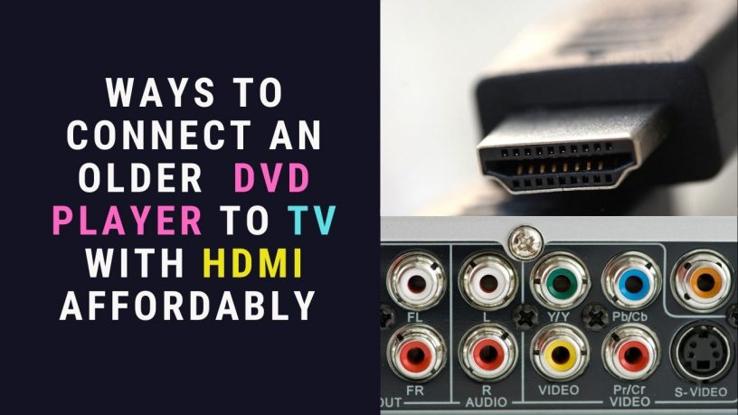 Connect Older DVD Player to TV with HDMI