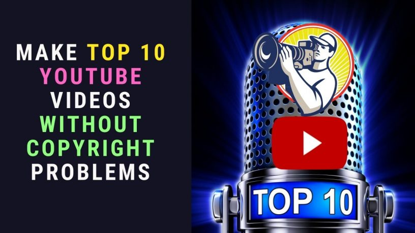 Make Top Ten YouTube Videos without Copyright Free Video Workshop