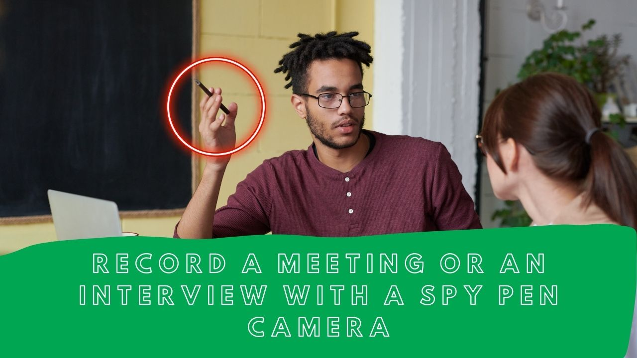 What is a Spy Pen Camera? Record a Meeting with a spy pen camera