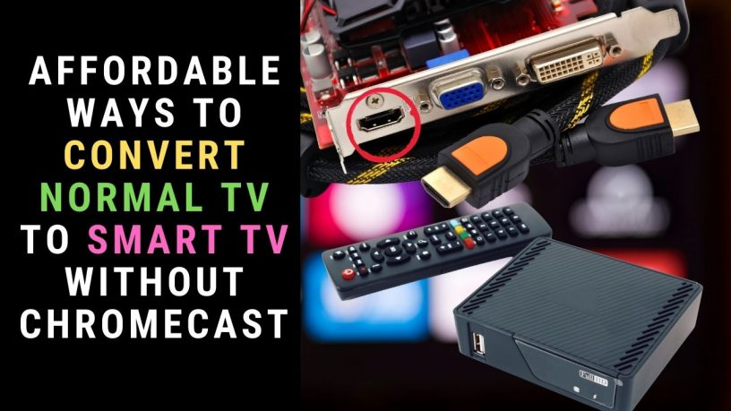 Convert Normal TV to Smart TV without Chromecast