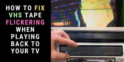 Fix VHS Tape Flickering