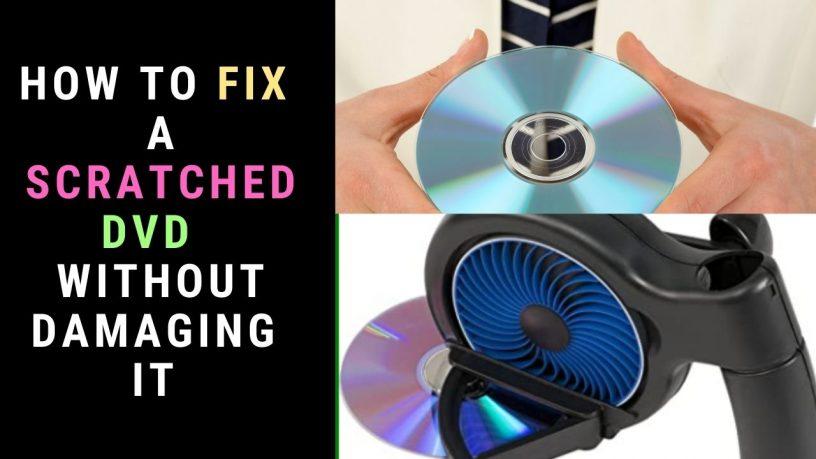 Fix a scratched DVD