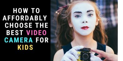 The Best Video Camera for Kids